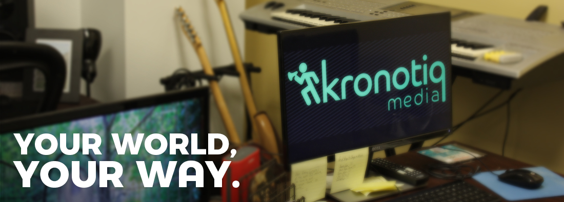 "image of the Kronotiq Media office. ""Your World, Your Way""."